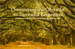 Overcoming the Obstacles to Successful Retirement
