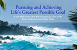 Pursuing and Achieving Life's Greatest Possible Goal